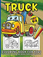 Trucks Coloring Book For Kids: Big Truck Coloring Book For Kids Ages 4-8 Fun Illustrations Of Fire Trucks, Construction Trucks, Garbage Trucks, and More