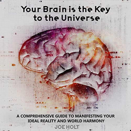 Your Brain Is the Key to the Universe audiobook cover art