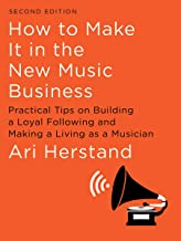 How To Make It in the New Music Business: Practical Tips on Building a Loyal Following and Making a Living as a Musician (Second Edition) (English Edition)