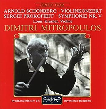 Schoenberg: Violin Concerto, Op. 36 - Prokofiev: Symphony No. 5 in B-Flat Major, Op. 100
