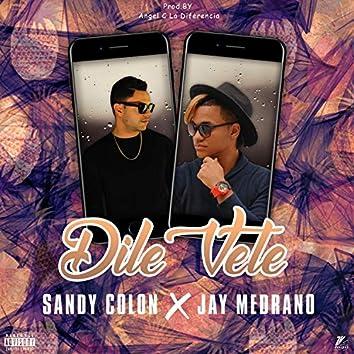 Dile Vete (feat. Jay Medrano)
