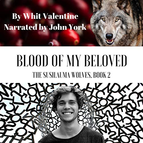 Blood of My Beloved     The Susilauma Wolves, Book 2              De :                                                                                                                                 Whit Valentine                               Lu par :                                                                                                                                 John York                      Durée : 6 h et 32 min     Pas de notations     Global 0,0
