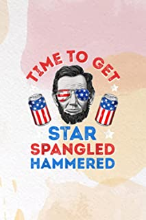To Do List Notebook - Abe Lincoln 4th Of July Time To Get Star Spangled Hammered