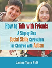 How To Talk With Friends: A Step-by-Step Social Skills Curriculum for Children With Autism