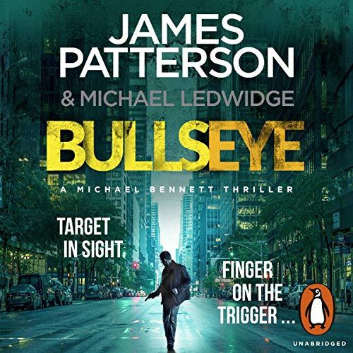 Bullseye     Michael Bennett 9              Autor:                                                                                                                                 James Patterson                               Sprecher:                                                                                                                                 Danny Mastrogiorgio                      Spieldauer: 7 Std. und 19 Min.     3 Bewertungen     Gesamt 4,7
