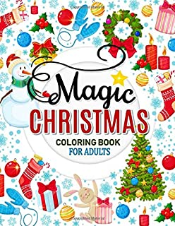 Magic Christmas Coloring Books for Adults: An Adults Coloring Pages Easy and Relaxing Design High Quality (Santa, Snowman and Friend)