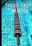 J'peux pas j'ai natation: Carnet de notes pour passionné de natation - nage en piscine - cadeau original et utile| 100 pages au format 7*10 pouces