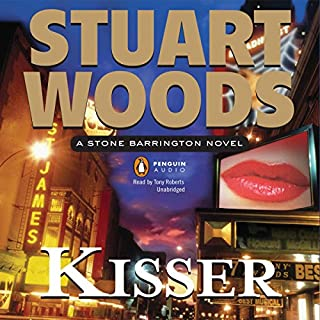 Kisser     A Stone Barrington Novel              By:                                                                                                                                 Stuart Woods                               Narrated by:                                                                                                                                 Tony Roberts                      Length: 7 hrs and 33 mins     407 ratings     Overall 4.0