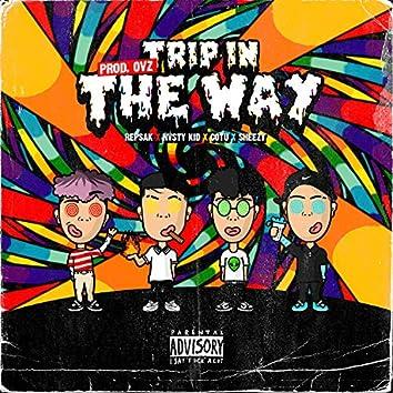 Trip in the Way (feat. Repsak, Cotuu & Sheezy)