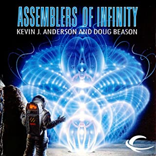 Assemblers of Infinity                   By:                                                                                                                                 Kevin J. Anderson,                                                                                        Doug Beason                               Narrated by:                                                                                                                                 Jim Meskimen                      Length: 11 hrs and 53 mins     127 ratings     Overall 3.8