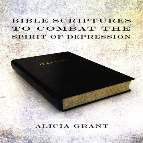 Bible Scriptures to Combat the Spirit of Depression audiobook cover art