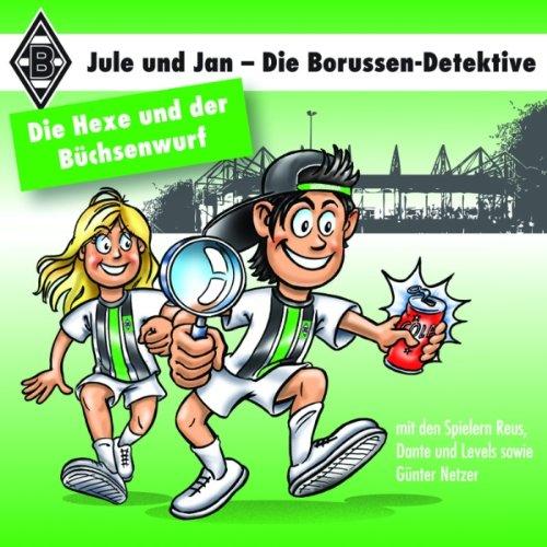 Die Hexe und der Büchsenwurf (Jule und Jan - Die Borussen Detektive 2) Titelbild
