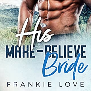 His Make-Believe Bride                   By:                                                                                                                                 Frankie Love                               Narrated by:                                                                                                                                 Sophie James                      Length: 2 hrs and 55 mins     48 ratings     Overall 4.3