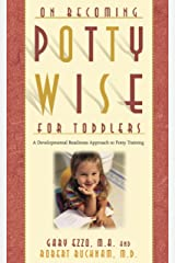 Pottywise for Toddlers: A Developmental Readiness Approach to Potty Training (On Becoming.) Kindle Edition