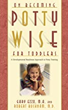 Pottywise for Toddlers: A Developmental Readiness Approach to Potty Training (On Becoming...)