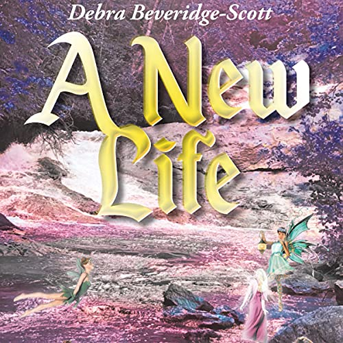 A New Life Audiobook By Debra Beveridge-Scott cover art