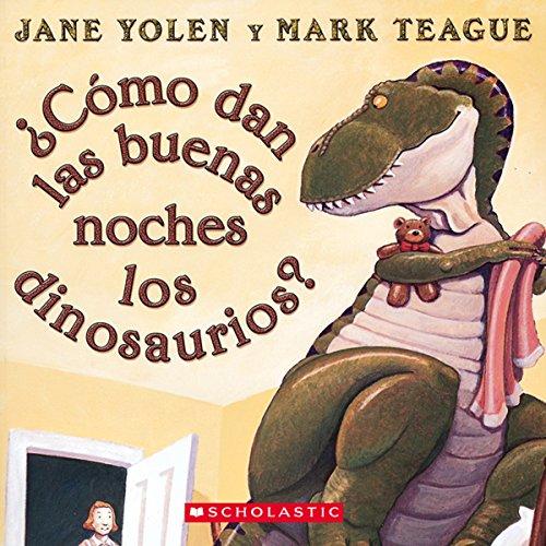 ¿Como dan las buenas noches los dinosaurios? [How Do Dinosaurs Say Good Night?] audiobook cover art