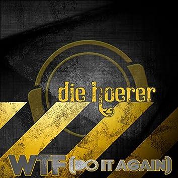 Wtf (Do It Again)