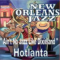 Ain't No Jazz Like Dixieland