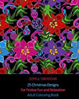 25 Christmas Designs For Festive Fun and Relaxation: Adult Colouring Book (UK Edition)