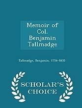 Memoir of Col. Benjamin Tallmadge - Scholar's Choice Edition