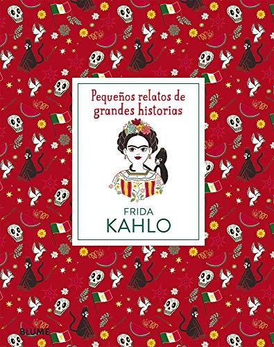 Frida Kahlo (Pequeños Relatos Grandes Historias)