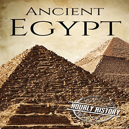 Ancient Egypt: A History from Beginning to End audiobook cover art