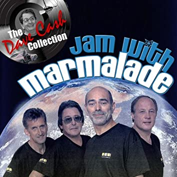 Jam with Marmalade - [The Dave Cash Collection]