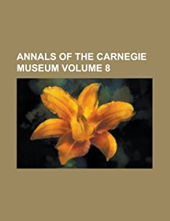 Annals of the Carnegie Museum (Volume 8)