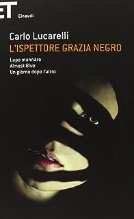 L'ispettore Grazia Negro: Lupo mannaro-Almost blue-Un giorno dopo l'altro