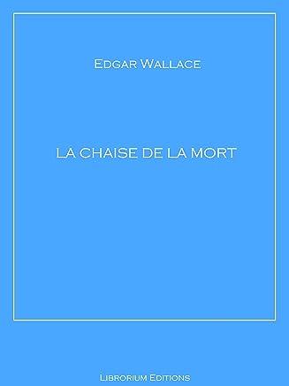 La Chaise de la Mort (French Edition)