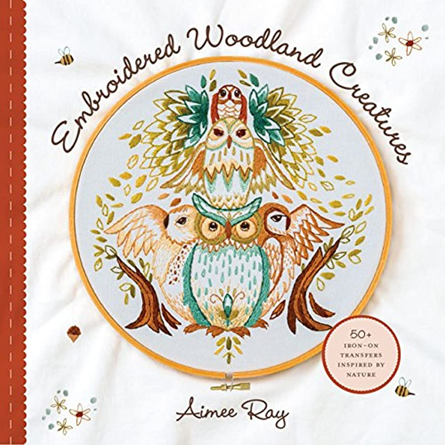 Embroidered Woodland Creatures: 50+ Iron-On Transfers Inspired by Nature