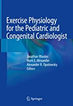 Exercise Physiology for the Pediatric and Congenital Cardiologist (English Edition)