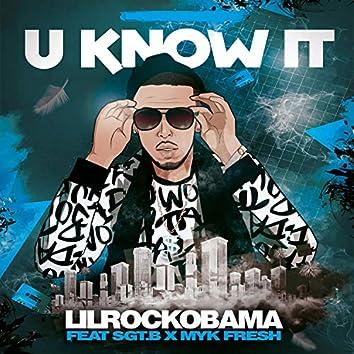 U Know It (feat. MykFresh & Sgt.B)