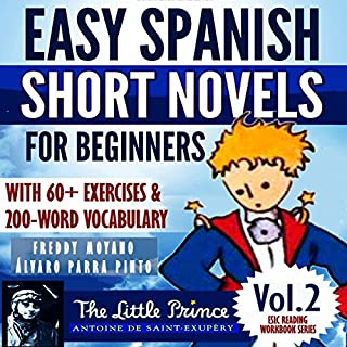 """Easy Spanish Short Novels for Beginners With 60+ Exercises & 200-Word Vocabulary: """"The Little Prince"""" by Antoine de Saint Exupéry (Spanish Edition) cover art"""