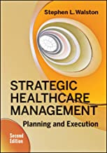 Best strategic healthcare management: planning and execution, second edition Reviews
