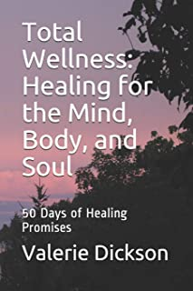 Total Wellness: Healing for the Mind, Body, and Soul: 50 Days of Healing Promises