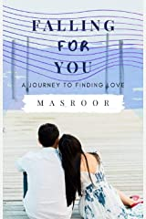 FALLING FOR YOU: A JOURNEY TO FINDING LOVE Kindle Edition