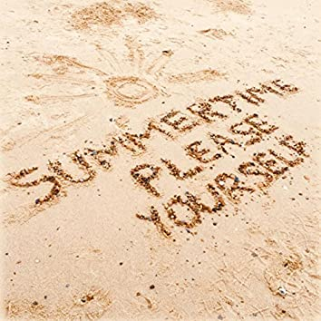 Summertime Please Yourself