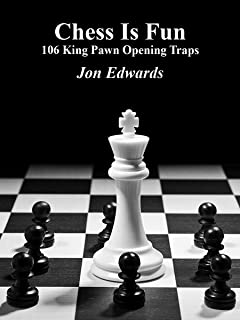106 King Pawn Opening Traps (Chess is Fun Book 30)