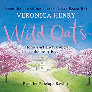 Wild Oats                   By:                                                                                                                                 Veronica Henry                               Narrated by:                                                                                                                                 Penelope Rawlins                      Length: 15 hrs and 9 mins     138 ratings     Overall 4.2