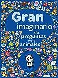 Gran imaginario de preguntas sobre animales (Larousse - Infantil / Juvenil - Castellano - A Partir De 3 Años)