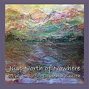 Just North of Nowhere
