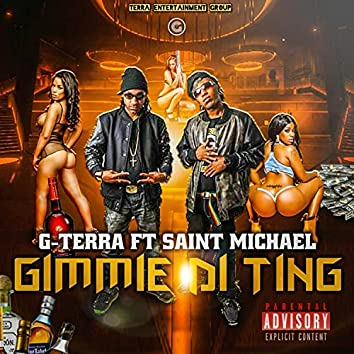 Gimmie Di Ting (feat. Saint Michael)