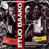 Etuo Baako (feat. Dwayne Shmurda, Itzlific, Oseikurom Sikanii & Ypee) [Explicit]