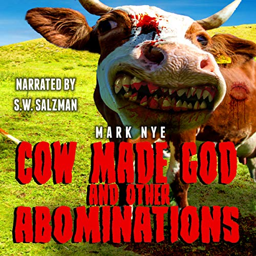 Cow Made God & Other Abominations audiobook cover art