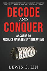Decode and Conquer: Answers to Product Management Interviews Paperback