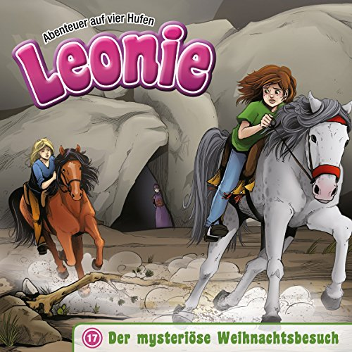 Der mysteriöse Weihnachtsbesuch (Leonie - Abenteuer auf vier Hufen 17) Titelbild