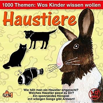 1000 Themen - Was Kinder wissen wollen: Haustiere