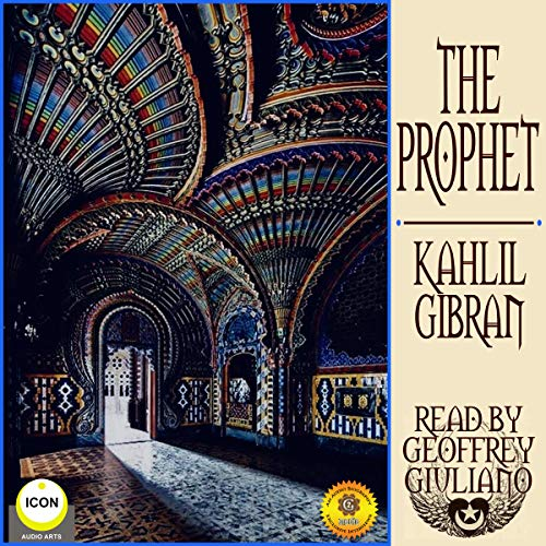 The Prophet                   By:                                                                                                                                 Kahlil Gibran                               Narrated by:                                                                                                                                 Geoffrey Giuliano                      Length: 1 hr and 30 mins     3 ratings     Overall 4.3